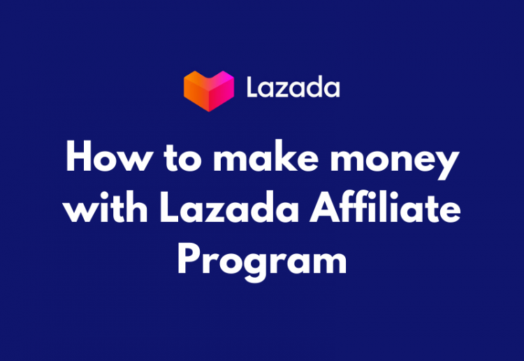 how to make money with lazada affiliate program